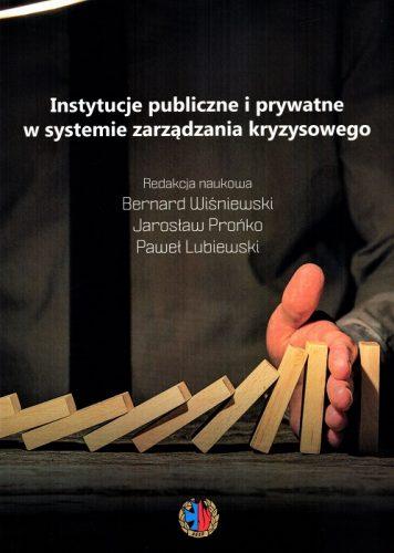 Instytucje publiczne i prywatne w systemie zarządzania kryzysowego