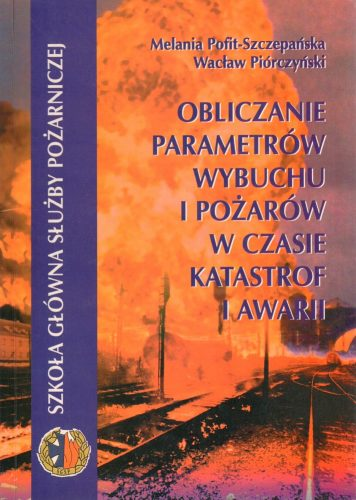 Obliczanie parametrów wybuchu i pożarów w czasie katastrof i awarii