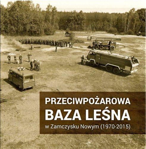 Przeciwpożarowa Baza Leśna w Zamczysku Nowym